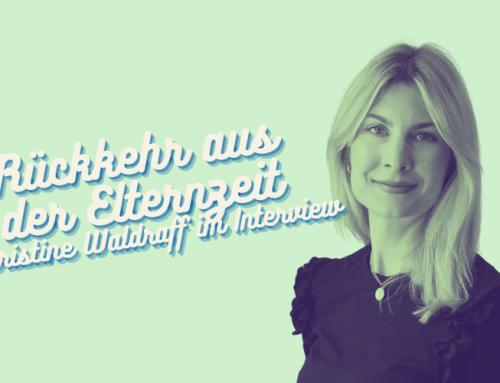#45: Rückkehr aus der Elternzeit – Interview mit Christine Waldraff